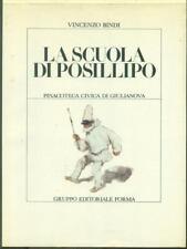LA SCUOLA DI POSILLIPO  BINDI VINCENZO GRUPPO EDITORIALE FORMA 1983