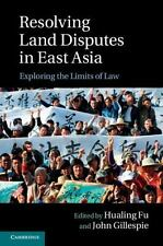 Resolving Land Disputes in East Asia : Exploring the Limits of Law (2014,...