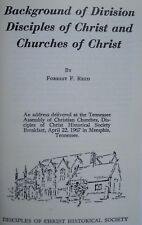 BACKGROUND OF DIVISION DISCIPLES OF CHRIST AND CHURCHES OF CHRIST ~ FORREST REED