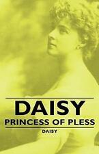 Daisy - Princess Of Pless: By Daisy
