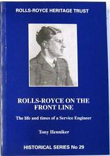 ROLLS-ROYCE ON THE FRONT LINE: THE LIFE AND TIMES OF A SERVICE ENGINEER HENNIKER