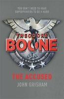Theodore Boone: The Accused: Theodore Boone 3, Grisham, John , Good | Fast Deliv