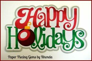 HAPPY HOLIDAYS CHRISTMAS title paper piecing for Premade Scrapbook Page Rhonda