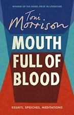 Mouth Full of Blood Essays Speeches Meditations by Toni Morrison 9781784742850