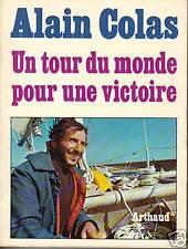 """Livre Récit Marine """" Un tour du monde pour une victoire """" A.Colas  ( 1595 ) Book"""