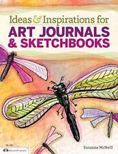 Ideas & Inspirations for Art Journals & Sketchbooks, McNeill, Suzanne, Good Cond