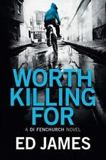 Worth Killing For (A DI Fenchurch Novel)