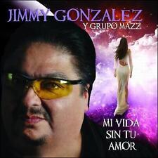 NEW - Mi Vida Sin Tu Amor by Gonzalez, Jimmy Y Grupo Mazz