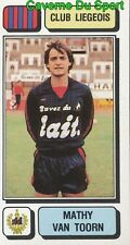 154 MATHY VAN TOORN NETHERLANDS RFC.LIEGEOIS STICKER FOOTBALL 1983 PANINI