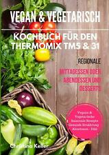 Vegan & vegetarisch. Kochbuch für den Thermomix TM5 & 31. Regionale Mittagessen