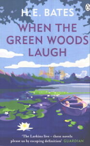 H.E. Bates - When The Green Woods Laugh *NEW* + FREE P&P