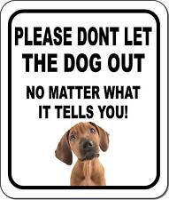 Please Dont Let The Dog Out Rhodesian Ridgeback Metal Aluminum Composite Sign