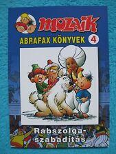 MOZAIK MOSAIK ABRAFAXE Abrafax Könyvek Nr. 4 Rabszolgaszabaditas EXPORT UNGARN