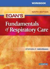 Workbook for Egans Fundamentals of Respiratory Ca