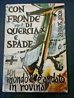 LIBRO : CON FRONDE DI QUERCIA E SPADE... UN MONDO E' ANDATO IN ROVINA - 1959 -