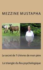 Le Secret de 7 Chèvres de Mon Père : Le Triangle du Feu Psychologique by...