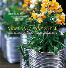 New Container Style: Simple and Innovative Ideas for Planting Recycled Pots, Cap