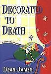 Decorated to Death Hardcover Dean James