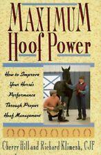 Maximum Hoof Power: How to Improve Your Horses Performance Through Proper Hoof