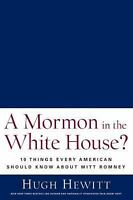 A Mormon in the White House?: 10 Things Every American Should Know about Mitt Ro