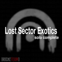 Lost Sector Exotics // The Chosen PC PS4 XBOX