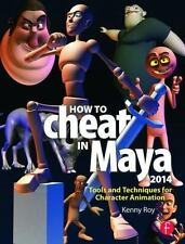 How to Cheat in Maya 2014: Tools and Techniques for Character Animation