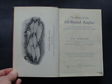 THE BOOK OF THE ALL ROUND ANGLER: Fishing / Angling / Fish / Pike / Trout / 1912
