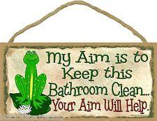 "My Aim Is to Keep Bathroom Clean Your Aim Will Help Frog Sign Bathroom 5"" X 10"""