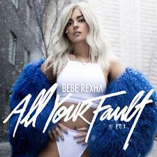 Bebe Rexha - All Your Fault Part 1 [New CD] Explicit