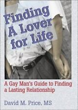 Finding a Lover for Life: A Gay Man's Guide to Finding a Lasting Relat-ExLibrary