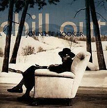 Chill Out von Hooker,John Lee   CD   Zustand sehr gut