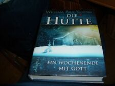 William Paul Young : Die Hütte     ( gebundene Ausgabe )