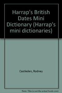 Harrap's British Dates Mini Dictionary (Harrap... by Castleden, Rodney Paperback