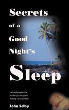Secrets of a Good Night's Sleep : Pleasurable Techniques for Overcoming...