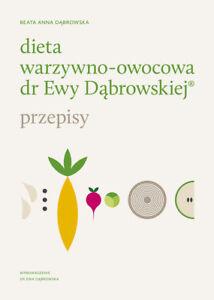 DIETA WARZYWNO-OWOCOWA dr Ewy Dąbrowskiej przepisy i zasady diet Beata Dabrowska