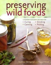 Preserving Wild Foods: A Modern Forager's Recipes for Curing, Canning, Smoking,