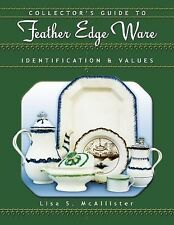 Collector's Guide to Feather Edge Ware Identification&Values by McAllister Book