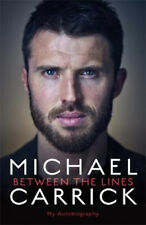 Michael Carrick: Between the Lines: My Autobiography | Michael Carrick