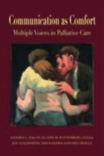 "Communication as Comfort: Multiple Voices in Palliative Care (Lea""S"