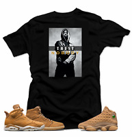 Shirt to Match Jordan Golden Harvest OG Wheat 6 1 13.Trust No Body Black Tee
