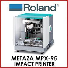 ROLAND METAZA MPACT PRINTER - Roland MPX-95  - PROTECH CNC