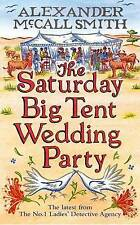 The Saturday Big Tent Wedding Party: The No. 1 L, Alexander McCall Smith,