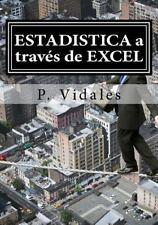 ESTADISTICA a Través de EXCEL by P. Vidales (2014, Paperback)