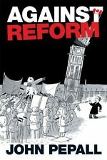 Against Reform (U of T Centre for Public Management Series on Public Policy &
