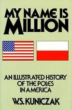My Name is Million: An Illustrated History of the Poles in America-ExLibrary