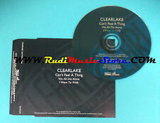 CD Singolo Clearlake Can't Feel A Thing RUG171CDP UK 2003 PROMO no mc lp(S22)