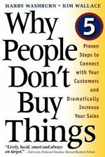 Why People Don't Buy Things : Five Five Proven Steps to Connect with Your Custom