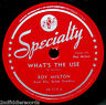 ROY MILTON-What's The Use+Roy Rides-Rarer High Quality Blues 78-SPECIALTY #519