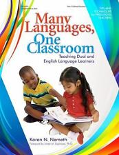 Many Languages, One Classroom : Teaching Dual and English Language Learners...