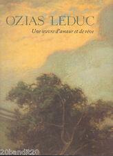 OSIAS LEDUC UNE OEUVRE D'AMOUR ET DE REVE 1996 MUSEE DES BEAUX-ARTS MONTREAL